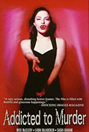 Addicted to Murder (1995) Poster - Movie Forum, Cast, Reviews