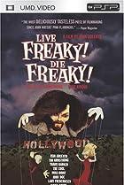 Image of Live Freaky Die Freaky