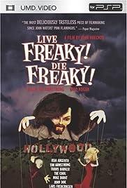 Live Freaky Die Freaky Poster