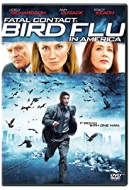 Fatal Contact: Bird Flu in America (2006) Poster - Movie Forum, Cast, Reviews