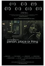 Person, Place or Thing