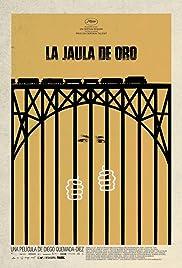 La jaula de oro(2013) Poster - Movie Forum, Cast, Reviews
