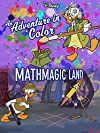 """Disneyland: An Adventure in Color/Mathmagic Land (#8.1)"""