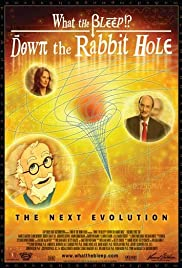 What the Bleep!?: Down the Rabbit Hole (2006) Poster - Movie Forum, Cast, Reviews
