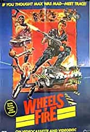 Wheels of Fire (1985) Poster - Movie Forum, Cast, Reviews