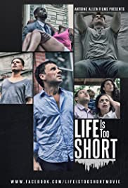 Life Is Too Short Poster