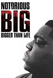 Notorious B.I.G. Bigger Than Life (2007) Poster - Movie Forum, Cast, Reviews