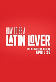How to Be a Latin Lover (2017) Full Movie Online