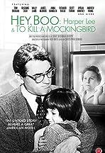 Hey, Boo: Harper Lee and 'To Kill a Mockingbird'