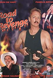 Road to Revenge (1993) Poster - Movie Forum, Cast, Reviews