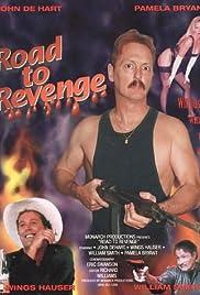 Road to Revenge(1993) Poster - Movie Forum, Cast, Reviews