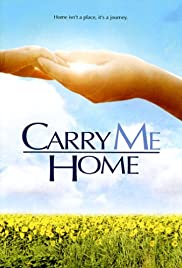 Carry Me Home (2004) Poster - Movie Forum, Cast, Reviews