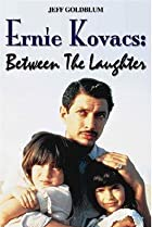 Image of Ernie Kovacs: Between the Laughter