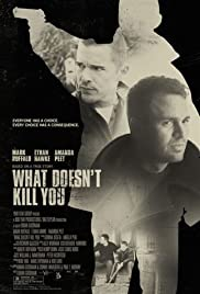 What Doesnt Kill You Poster