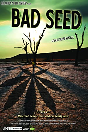 Bad Seed: A Tale of Mischief, Magic and Medical Marijuana (2013)