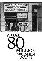 Eighty Million Women Want - ?