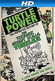Turtle Power: The Definitive History of the Teenage Mutant Ninja Turtles (2014) Poster - Movie Forum, Cast, Reviews