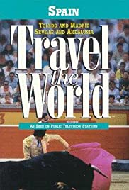 Travel the World: Spain - Toledo and Madrid, Seville and Andalusia Poster