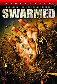 Swarmed (2005) Poster - Movie Forum, Cast, Reviews