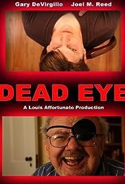 Dead Eye (2011) - Horror, Thriller.