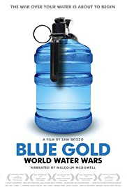 Blue Gold: World Water Wars (2008) Poster - Movie Forum, Cast, Reviews