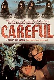 Careful(1992) Poster - Movie Forum, Cast, Reviews