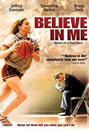 Believe in Me (2006) Poster - Movie Forum, Cast, Reviews