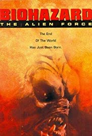 Biohazard: The Alien Force(1994) Poster - Movie Forum, Cast, Reviews