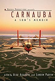 Carnauba: A Son's Memoir Poster