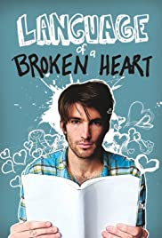 Language of a Broken Heart (2011) Poster - Movie Forum, Cast, Reviews