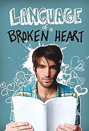 Language of a Broken Heart(2011) Poster - Movie Forum, Cast, Reviews