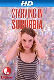 Starving in Suburbia (2014) Poster - Movie Forum, Cast, Reviews