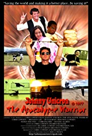 Johnny Unicron the Apocalypse Warrior Poster
