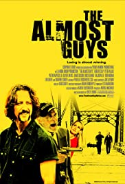The Almost Guys (2004) Poster - Movie Forum, Cast, Reviews