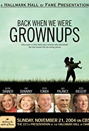Back When We Were Grownups (2004) Poster - Movie Forum, Cast, Reviews