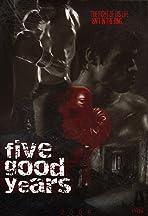 Five Good Years