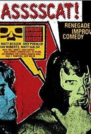 Upright Citizens Brigade: Asssscat(2008) Poster - Movie Forum, Cast, Reviews