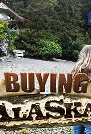Buying Alaska Poster - TV Show Forum, Cast, Reviews