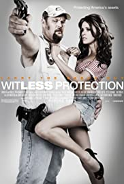 Witless Protection (2008) Poster - Movie Forum, Cast, Reviews
