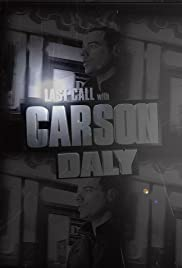 Last Call with Carson Daly Poster - TV Show Forum, Cast, Reviews