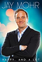 Primary image for Jay Mohr: Happy. And a Lot.