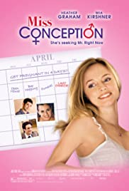 Miss Conception (2008) Poster - Movie Forum, Cast, Reviews