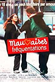 Mauvaises fréquentations (1999) Poster - Movie Forum, Cast, Reviews