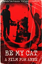 Image of Be My Cat: A Film for Anne