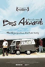 Bass Ackwards(2010) Poster - Movie Forum, Cast, Reviews