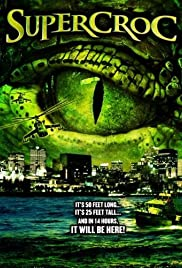 Supercroc (2007) Poster - Movie Forum, Cast, Reviews