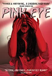 Pink Eye (2008) Poster - Movie Forum, Cast, Reviews