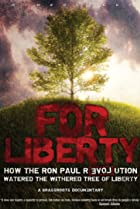 Image of For Liberty: How the Ron Paul Revolution Watered the Withered Tree of Liberty
