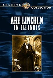 Abe Lincoln in Illinois (1940) Poster - Movie Forum, Cast, Reviews