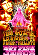 The Gospel According to Booze, Bullets & Hot Pink Jesus, Act III: Have Faith, Will Travel